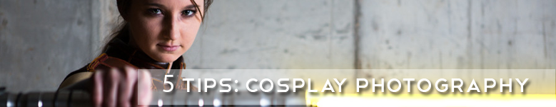 top 5 tips for cosplay photos